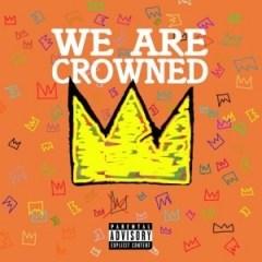CrownedYung - We Are Crowned